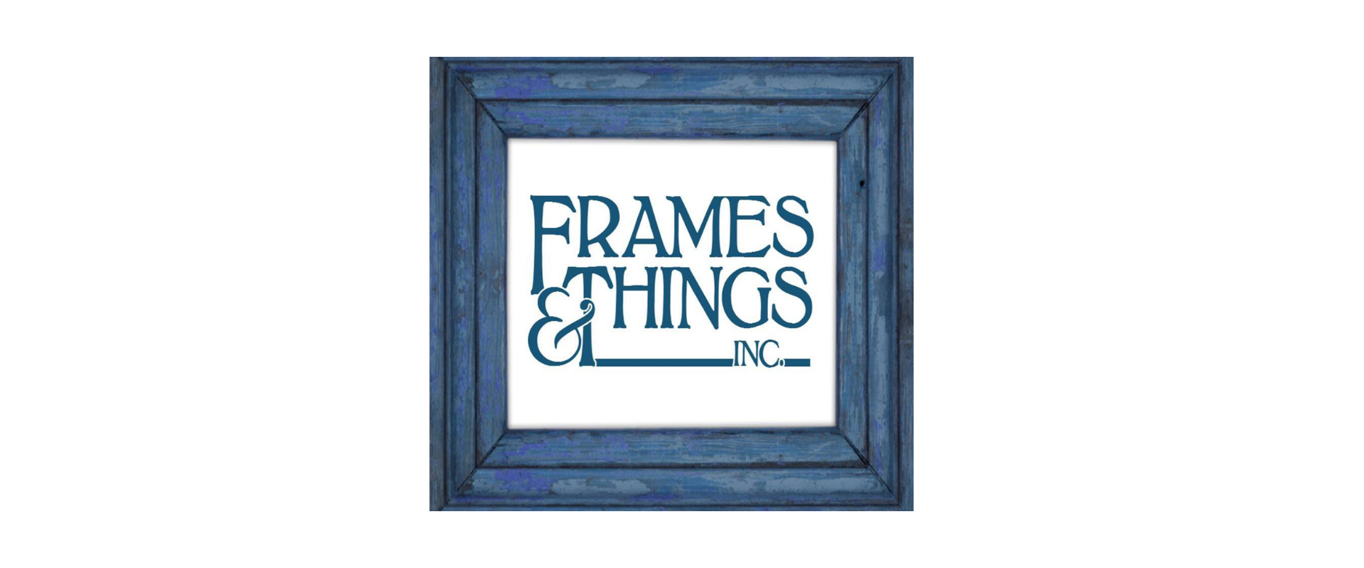 Frames and Things Inc.